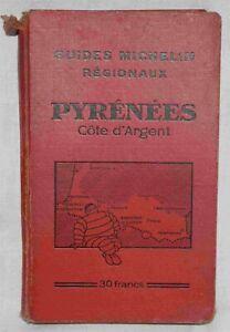 Guide MICHELIN - Guide régionaux - Pyrénées - Côte d'argent - Edition 1932-1933