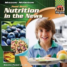Food Buzz: Nutrition in the News (Mission: Nutrition)