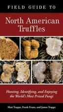 Field Guide to North American Truffles : Hunting, Identifying, and Enjoying...