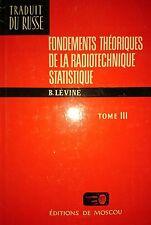 B. LéVINE FONDEMENTS THéORIQUES DE LA RADIOTECHNIQUE STATISTIQUE TOME 3 III MIR