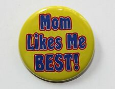 """MOM LIKES ME BEST - Pinback Button Badge 1.5"""""""