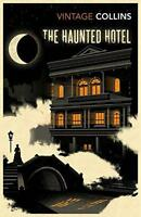 The Haunted Hotel (Vintage Classics) by Collins, Wilkie Paperback Book 97817