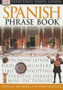 Spanish Phrase Book (Eyewitness Travel Guides Phrase Books) by DK Paperback The