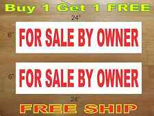 "FOR SALE BY OWNER 6""x24"" REAL ESTATE RIDER SIGNS Buy 1 Get 1 FREE 2 Sided"