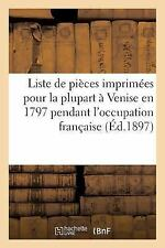 Liste de Pieces Imprimees Pour La Plupart a Venise En 1797 Pendant L'Occupation