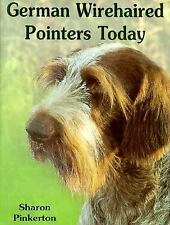 German Wirehaired Pointers Today Hardcover Sharon Pinkerton