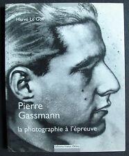 PIERRE GASSMANN LA PHOTOGRAPHIE A L'EPREUVE PICTO MAGNUM EO CAPA CARTIER BRESSON