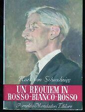 UN REQUIEM IN ROSSO-BIANCO-ROSSO Kurt von Schuschnigg -  Mondadori 1947