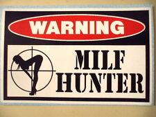 FUNNY MILF HUNTER WARNING DIESEL PICKUP TRUCK CAR ATV SLED STICKER DECAL 332