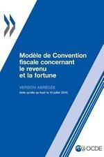 Modele de Convention Fiscale Concernant le Revenu et la Fortune : Version...