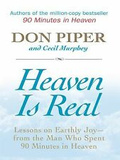 Heaven Is Real: Lessons on Earthly Joy -- from the Man Who Spent 90-ExLibrary