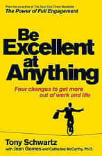 Be Excellent at Anything: Four Changes to Get More Out of Work and Life