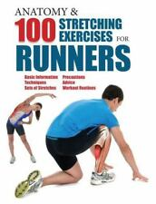 Anatomy and 100 Stretching Exercises for Runners  Good