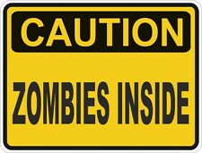 Caution Zombies Inside Sticker for Locker Hard Hat Laptop Tablet Fridge Bumper
