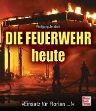 """Die Feuerwehr heute: """"Einsatz für Florian...!"""""""