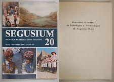 SEGUSIUM Anno XX 20 RACCOLTA SCRITTI ETNOLOGIA ARCHEOLOGIA AUGUSTO DORO 1984