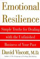 Emotional Resilience: Simple Truths for Dealing with the Unfinished Business of