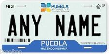 Puebla Mexico Any Name Number Novelty Auto Car License Plate C02