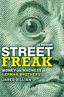 *NEW* Street Freak: Money and Madness at Lehman Brothers by Jared Dillian