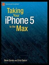 Taking Your Iphone 4s to the Max : For Iphone 4s and Other Ios 5-Enabled by...