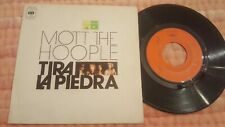 "MOTT THE HOOPLE Tira La Piedra  (Roll Away The Stone) 7"" SINGLE SPAIN 1974"