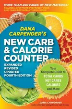 Dana Carpender`s NEW Carb and Calorie Counter-Expanded, Revised, and Updated 4th