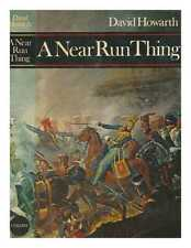 A near run thing : the day of Waterloo / David Howarth