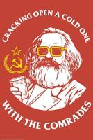 Crack Open A Cold One With the Comrades Marx inch Poster 24x36 inch