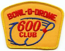 Vintage BOWL-O-DROME Bowling League Club Award Patch 600 Club