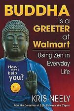 Buddha Is a Greeter at Walmart: Using Zen in Everyday Life (Paperback or Softbac
