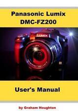 Panasonic Lumix DMC-FZ200 User's Manual: By Houghton, Graham