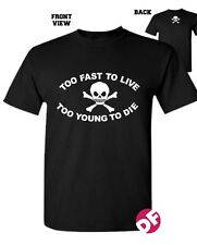 Too Fast to Live Too Young To Die T-shirt Punk 1977 Style Skull back kids+unisex