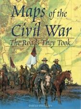 Maps of the Civil War The Roads They Took 1998 First Edition Hardback Phillips