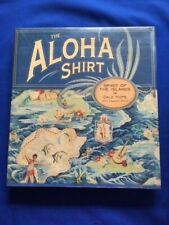 THE ALOHA SHIRT. SPIRIT OF THE ISLANDS - 1ST. ED. BY DALE HOPE & GREGORY TOZIAN