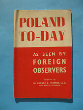 POLSKA POLONIA POLAND TO-DAY as seen by foreign observers Sir. G. A. WATERS 1946