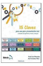 15 Claves para una Gran Presentación Oral : (y Decenas de Sugerencias, Trucos...