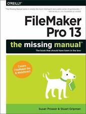 FileMaker Pro 13: the Missing Manual by Susan Prosser and Stuart Gripman...