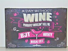 NOVELTY PLAQUE...A DAY WITHOUT WINE