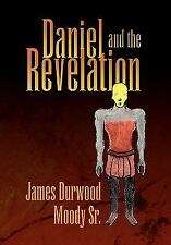 Daniel and the Revelation by James Durwood Moody (2010, Paperback)