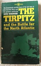 The Tirpitz And The Battle for The North Atlantic By David Woodward