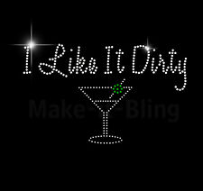 RHINESTONE IRON ON TRANSFER I LIKE IT DIRTY MARTINI GLASS FUNNY BLING BIRTHDAY