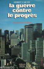 La guerre contre le progrès // Herbert MEYER // 1 ère Edition // Carter - Reagan