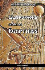 L' Astronomie Selon les Egyptiens by Albert Slosman (2016, Paperback)
