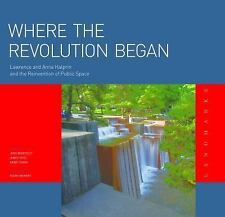 Where the Revolution Began: Lawrence Halprin and Anna Halprin and the Reinventio