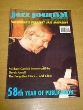 JAZZ JOURNAL INTERNATIONAL VOL 58 #1 2005 JANUARY MICHAEL GARRICK ROD CLESS