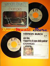 LP 45 7'' VERNON BURCH Changes Rapporto al capo polizia 1975 italy UA cd mc dvd*