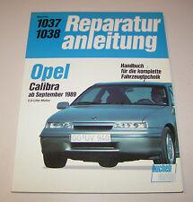 Reparaturanleitung Opel Calibra - 2,0 Liter Benziner - ab September 1989!
