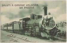 SALUTI A GRANDE VELOCITA' DA PADOVA - TRENO E VEDUTINA 1907