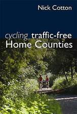 Cycling Traffic-Free: Home Counties, Very Good Condition Book, Nick Cotton, ISBN