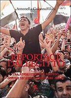 Reportage dall'Egitto - Antonella Colonna Vilasi,  2014,  Libellula Edizioni